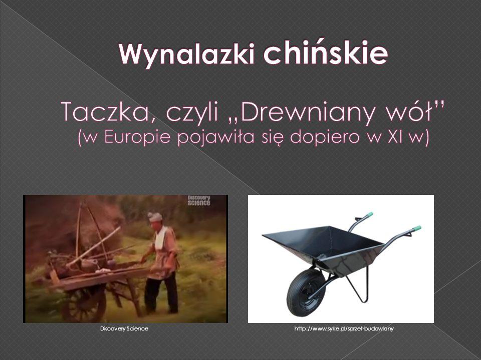 """Wynalazki chińskie Taczka, czyli """"Drewniany wół (w Europie pojawiła się dopiero w XI w)"""