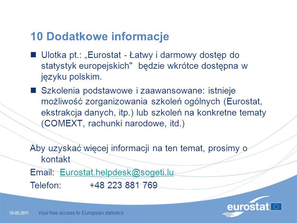 """10 Dodatkowe informacje Ulotka pt.: """"Eurostat - Łatwy i darmowy dostęp do statystyk europejskich będzie wkrótce dostępna w języku polskim."""