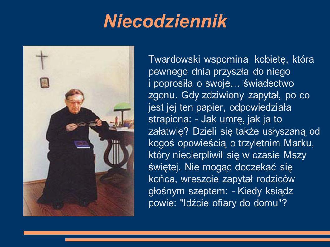 Niecodziennik Twardowski wspomina kobietę, która pewnego dnia przyszła do niego.
