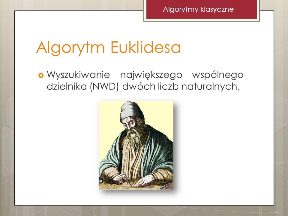 Algorytmy klasyczne Algorytm Euklidesa.