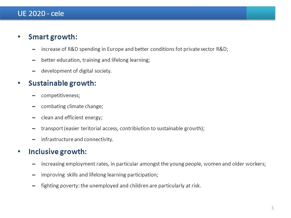 UE 2020 - cele Smart growth: Sustainable growth: Inclusive growth: