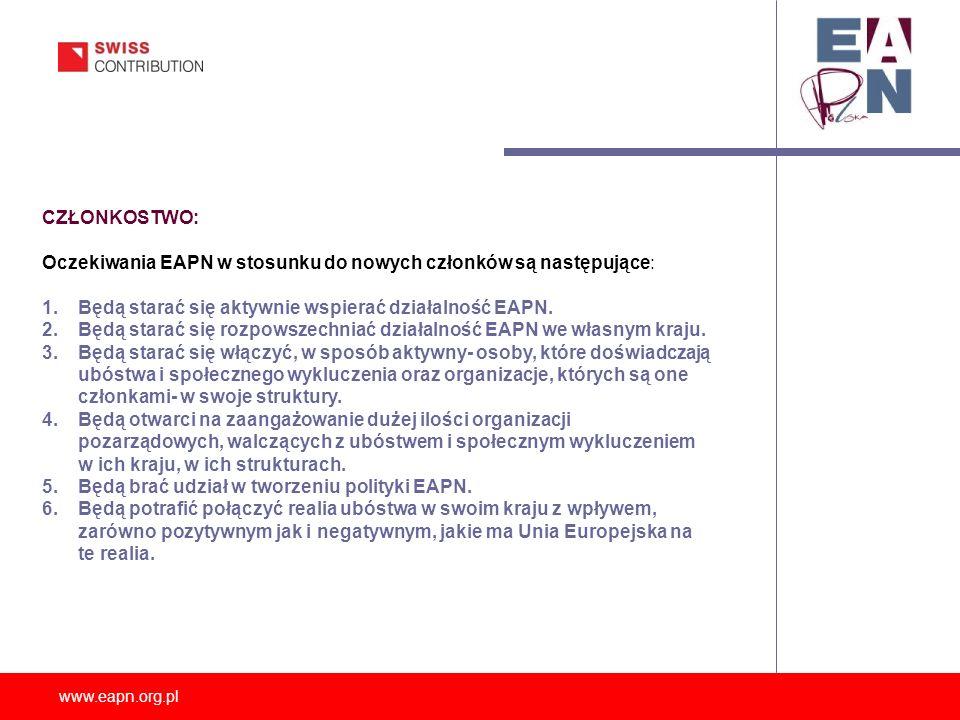 CZŁONKOSTWO: Oczekiwania EAPN w stosunku do nowych członków są następujące: Będą starać się aktywnie wspierać działalność EAPN.