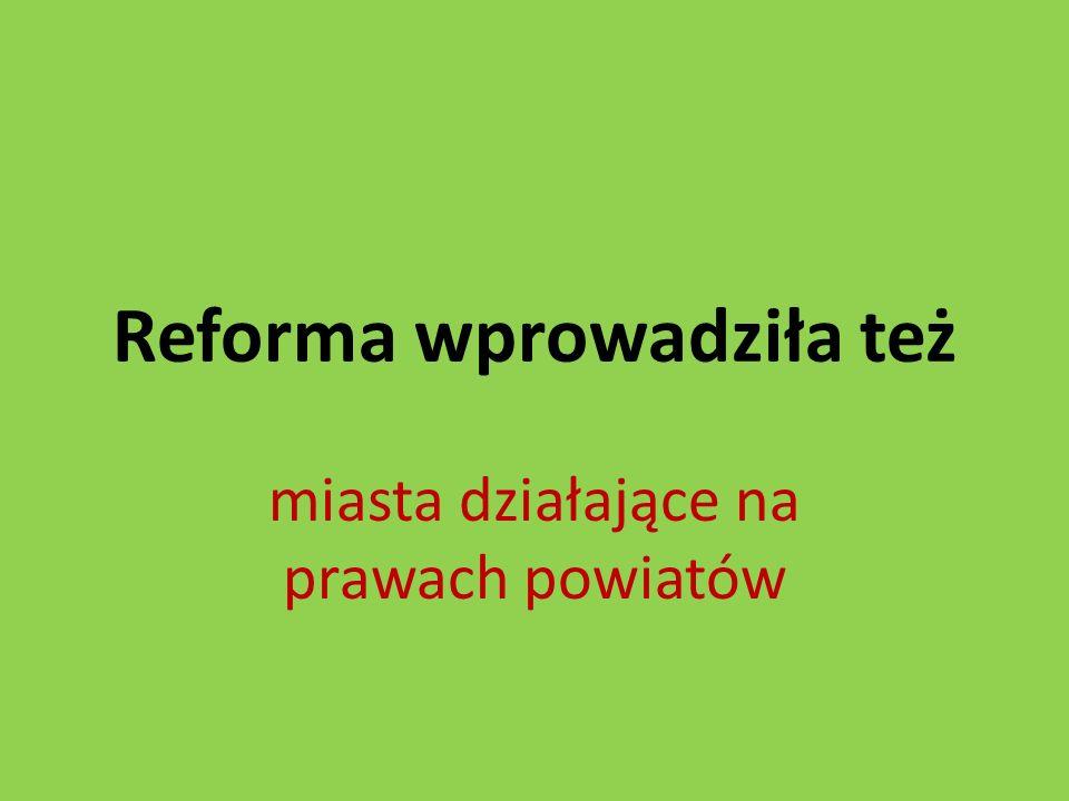 Reforma wprowadziła też