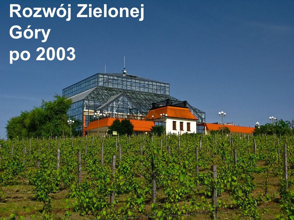 Rozwój Zielonej Góry po 2003