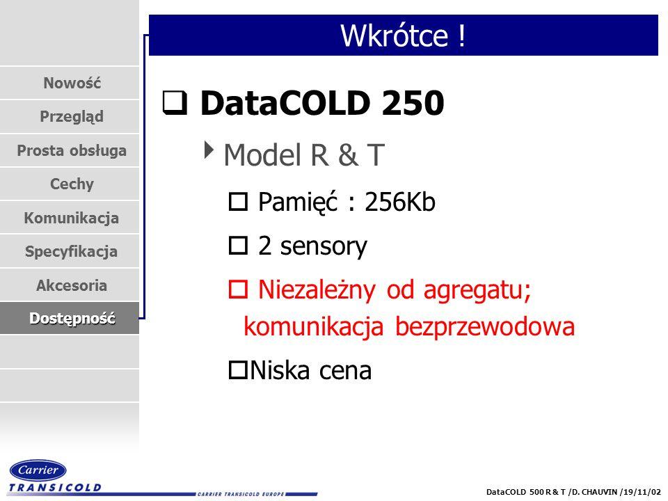 DataCOLD 250 Wkrótce ! Model R & T Pamięć : 256Kb 2 sensory