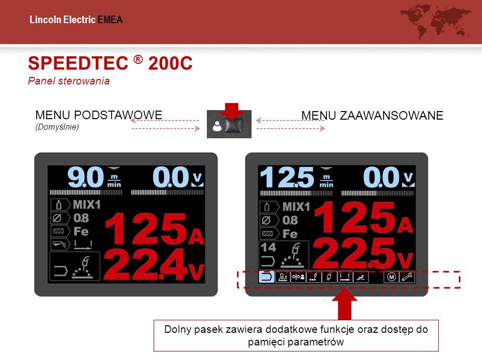 SPEEDTEC ® 200C MENU PODSTAWOWE MENU ZAAWANSOWANE Panel sterowania
