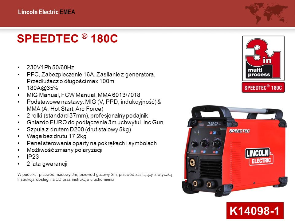 SPEEDTEC ® 180C 230V1Ph 50/60Hz. PFC, Zabezpieczenie 16A, Zasilanie z generatora, Przedłużacz o długości max 100m.