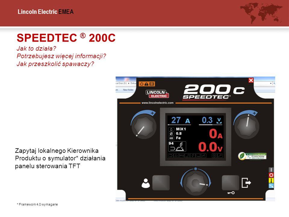 SPEEDTEC ® 200C Jak to działa Potrzebujesz więcej informacji