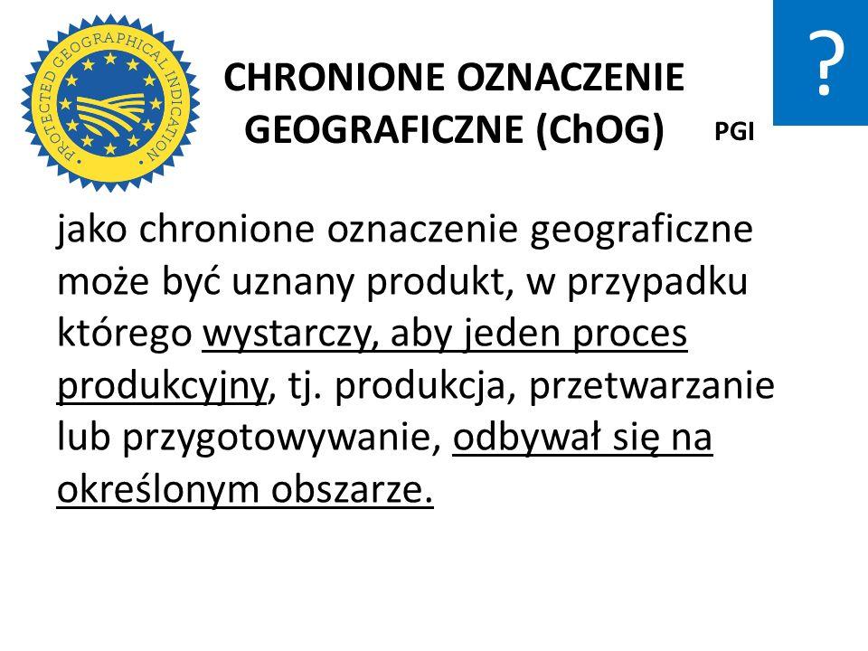 CHRONIONE OZNACZENIE GEOGRAFICZNE (ChOG)