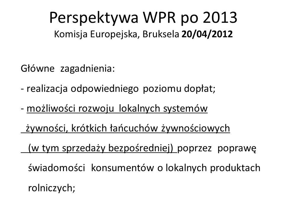 Perspektywa WPR po 2013 Komisja Europejska, Bruksela 20/04/2012