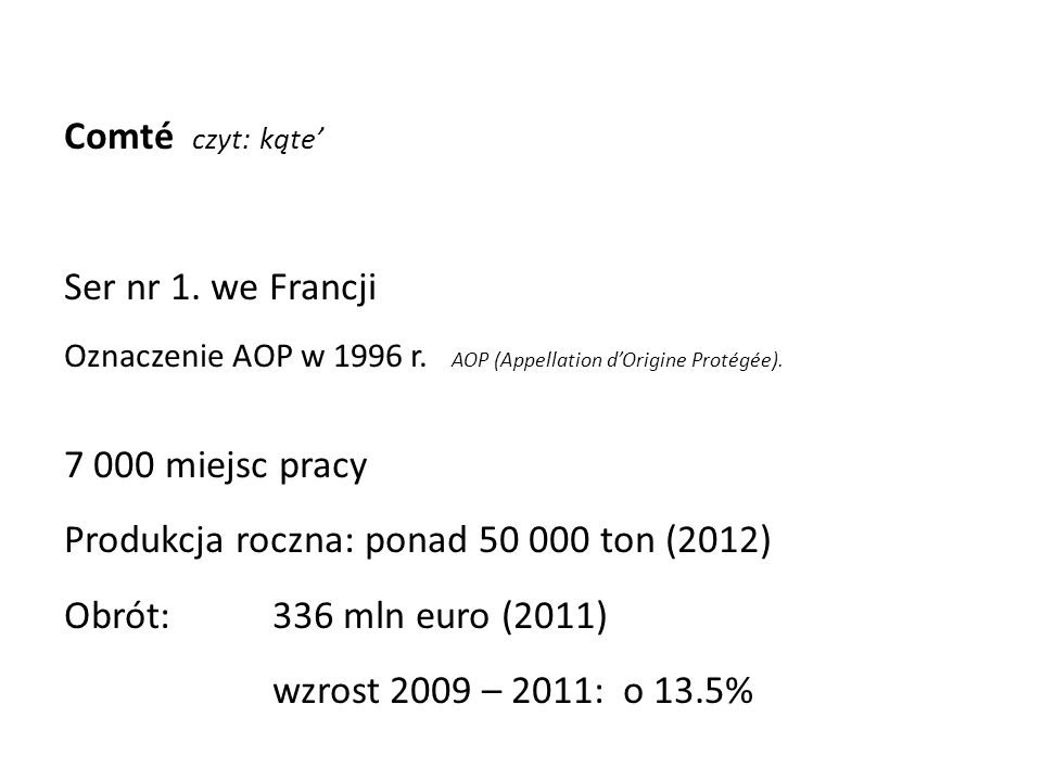 Produkcja roczna: ponad 50 000 ton (2012) Obrót: 336 mln euro (2011)
