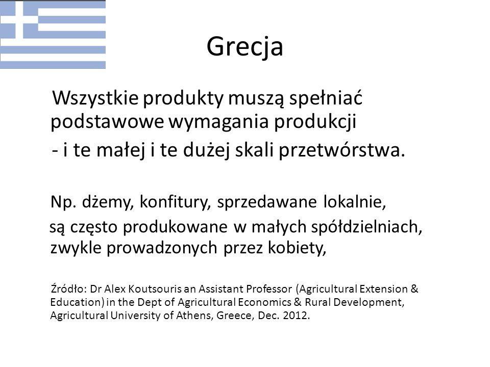 Grecja Wszystkie produkty muszą spełniać podstawowe wymagania produkcji. - i te małej i te dużej skali przetwórstwa.