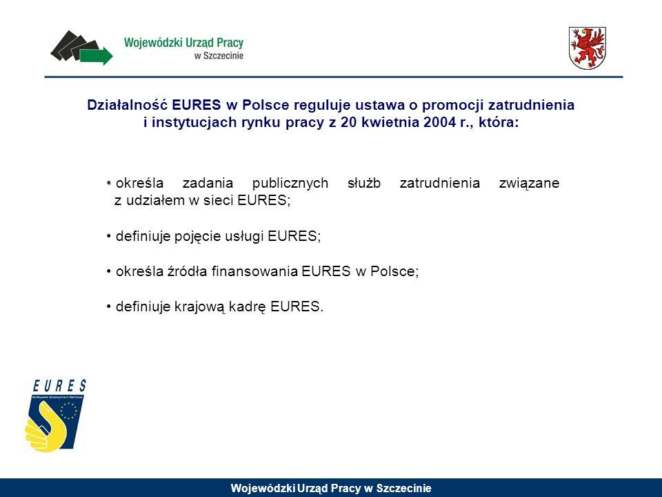 Działalność EURES w Polsce reguluje ustawa o promocji zatrudnienia i instytucjach rynku pracy z 20 kwietnia 2004 r., która: