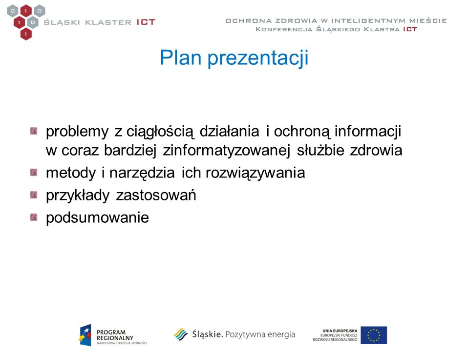 Plan prezentacjiproblemy z ciągłością działania i ochroną informacji w coraz bardziej zinformatyzowanej służbie zdrowia.
