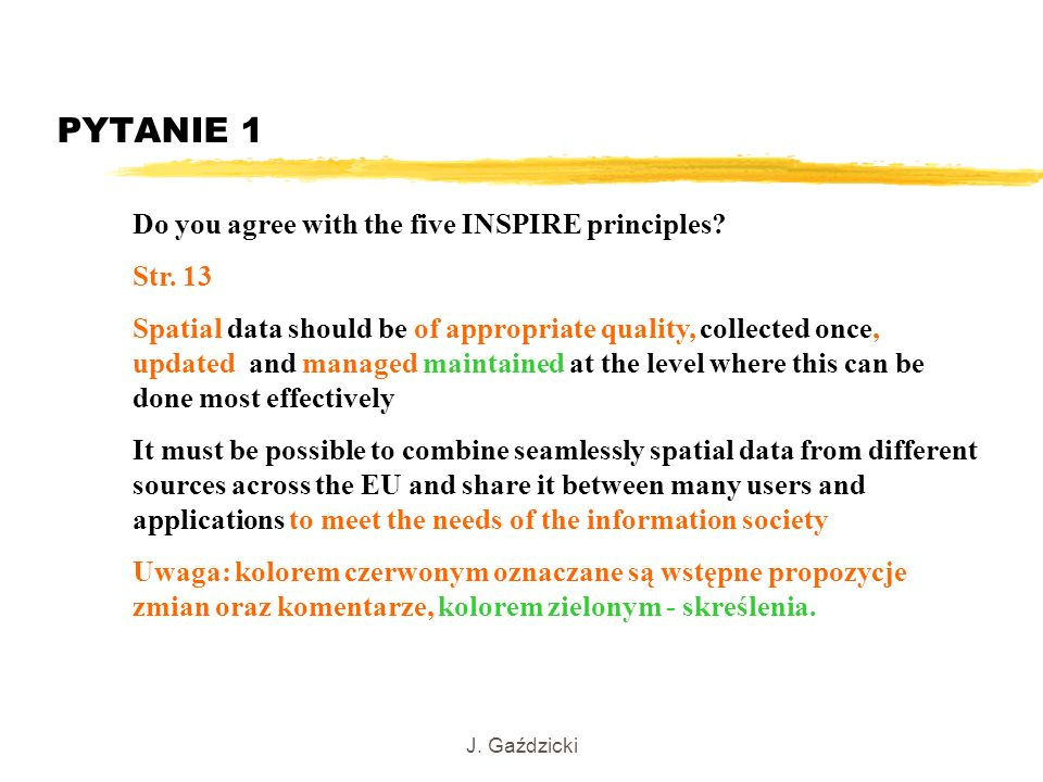 PYTANIE 1 Do you agree with the five INSPIRE principles Str. 13