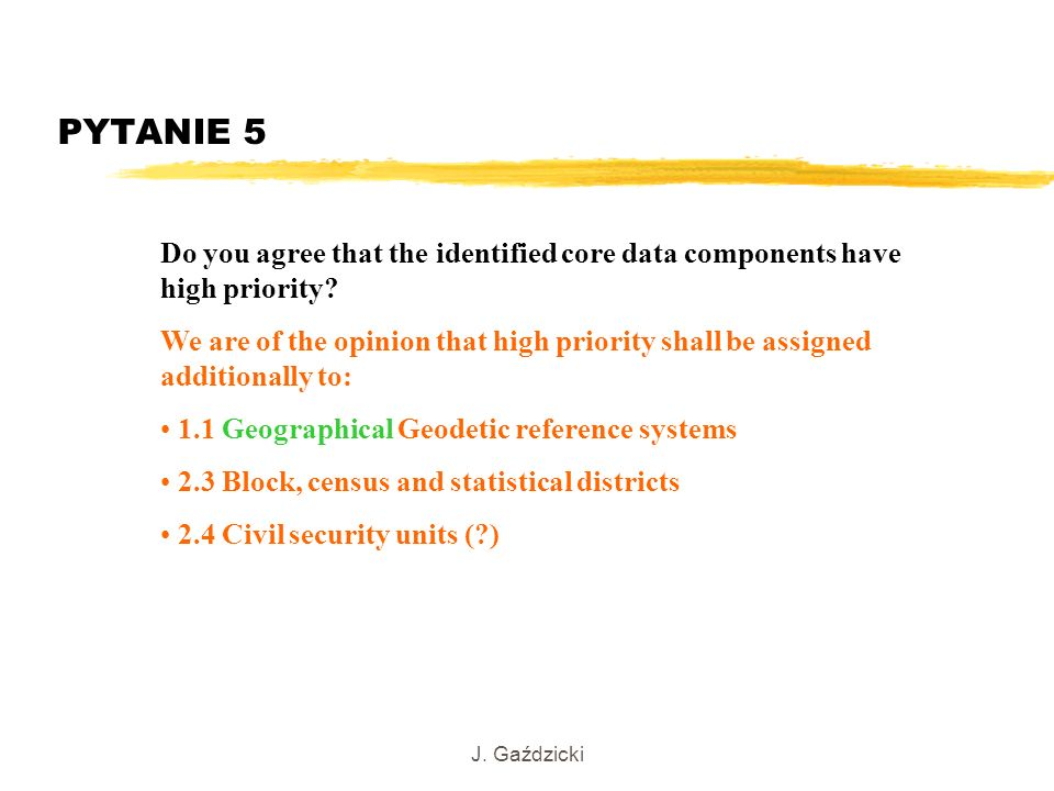 PYTANIE 5 Do you agree that the identified core data components have high priority