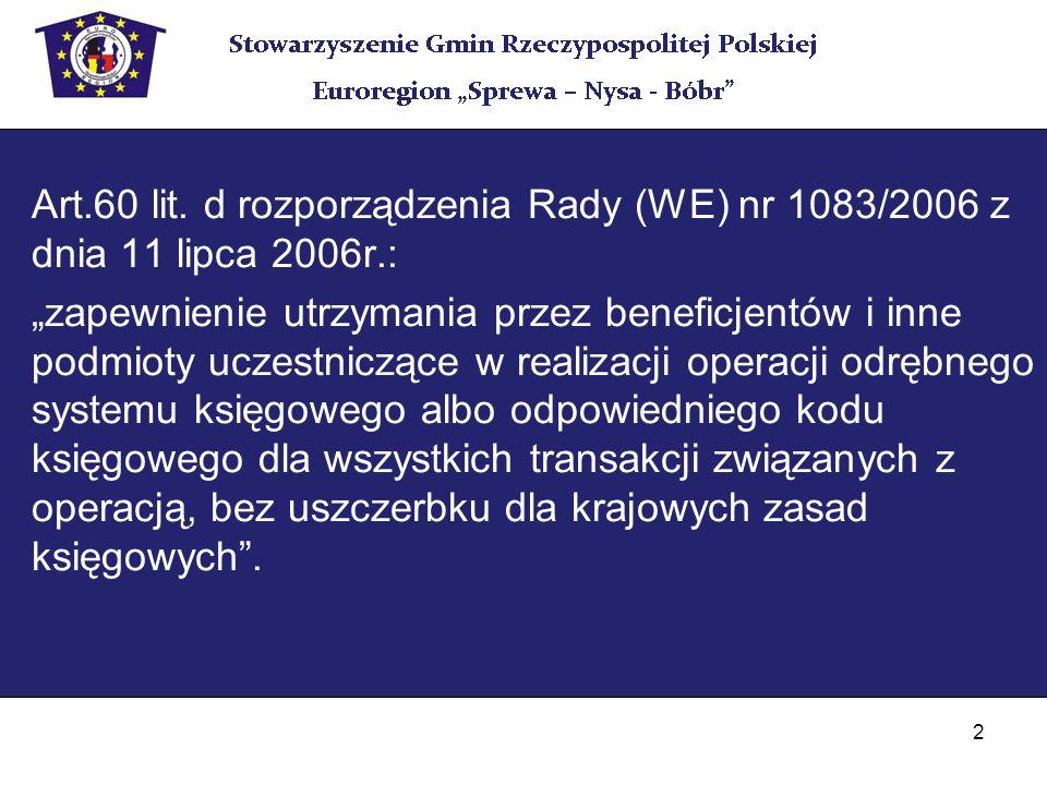Art.60 lit. d rozporządzenia Rady (WE) nr 1083/2006 z dnia 11 lipca 2006r.: