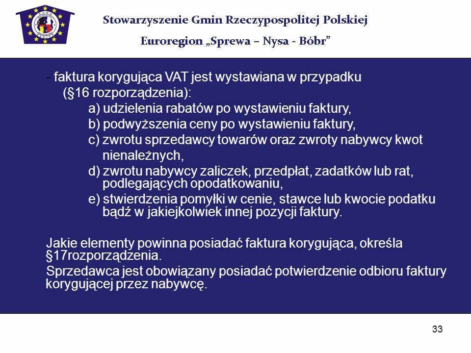 - faktura korygująca VAT jest wystawiana w przypadku