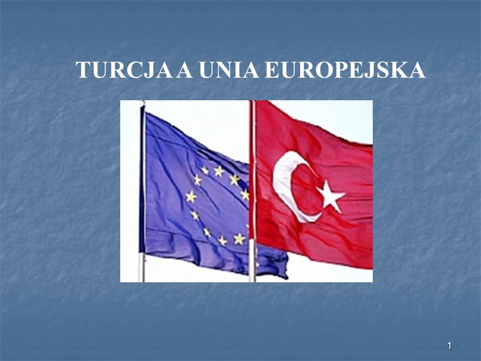 TURCJA A UNIA EUROPEJSKA