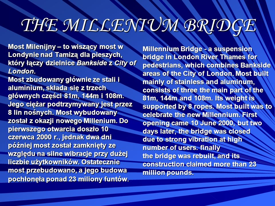 THE MILLENIUM BRIDGE Most Milenijny – to wiszący most w