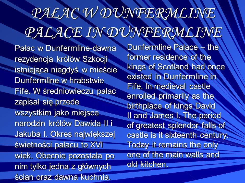 PAŁAC W DUNFERMLINE PALACE IN DUNFERMLINE