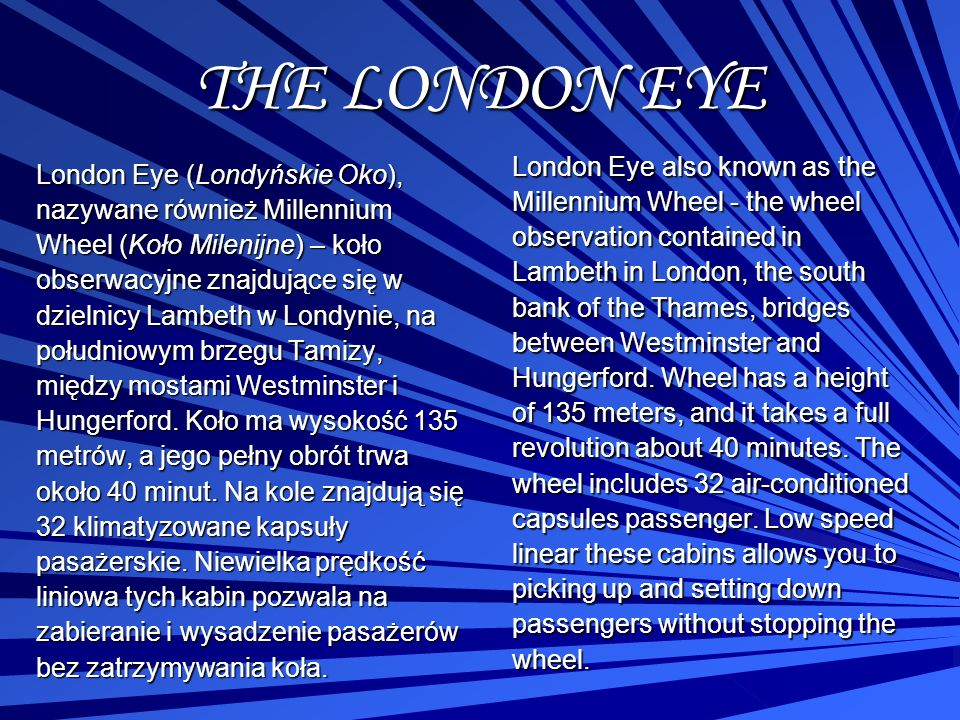 THE LONDON EYE London Eye also known as the