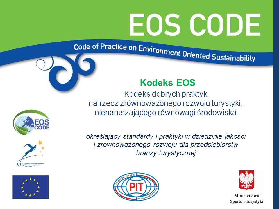 Kodeks EOS Kodeks dobrych praktyk na rzecz zrównoważonego rozwoju turystyki, nienaruszającego równowagi środowiska określający standardy i praktyki w dziedzinie jakości i zrównoważonego rozwoju dla przedsiębiorstw branży turystycznej