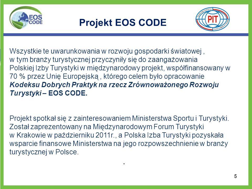 Projekt EOS CODE Wszystkie te uwarunkowania w rozwoju gospodarki światowej , w tym branży turystycznej przyczyniły się do zaangażowania.