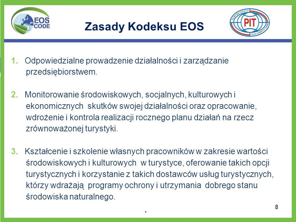 Zasady Kodeksu EOS 1. Odpowiedzialne prowadzenie działalności i zarządzanie przedsiębiorstwem.