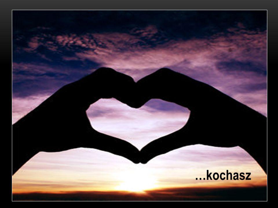 …kochasz