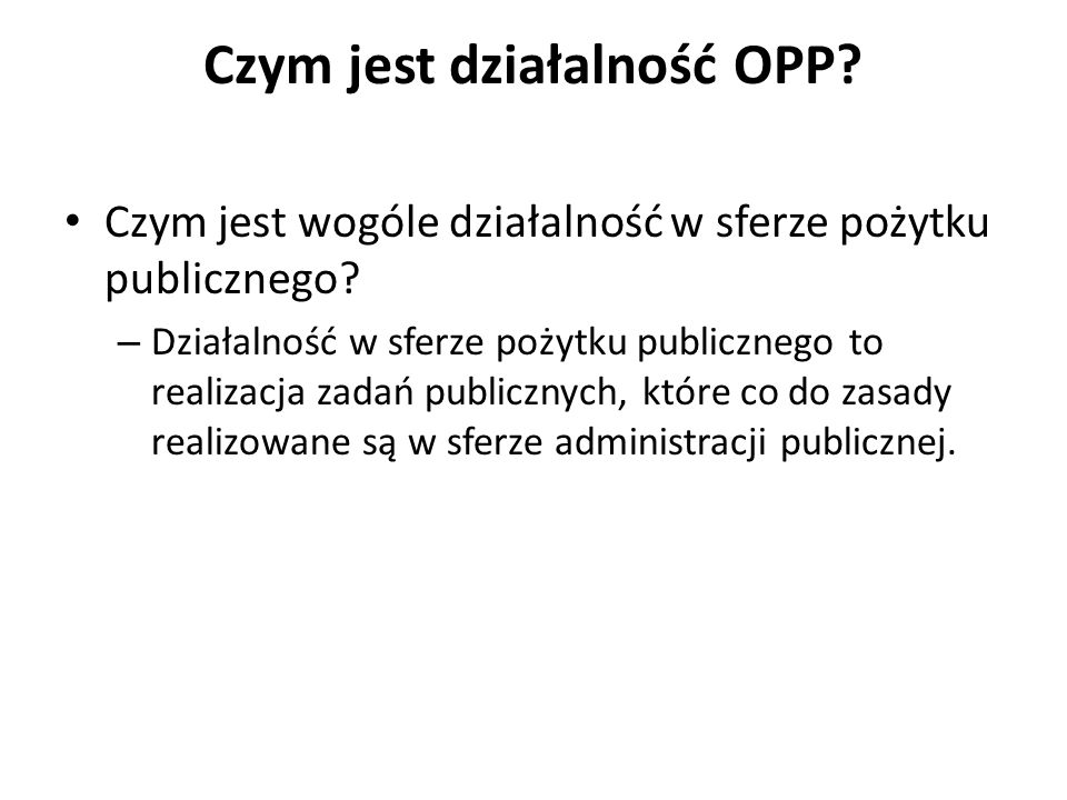 Czym jest działalność OPP