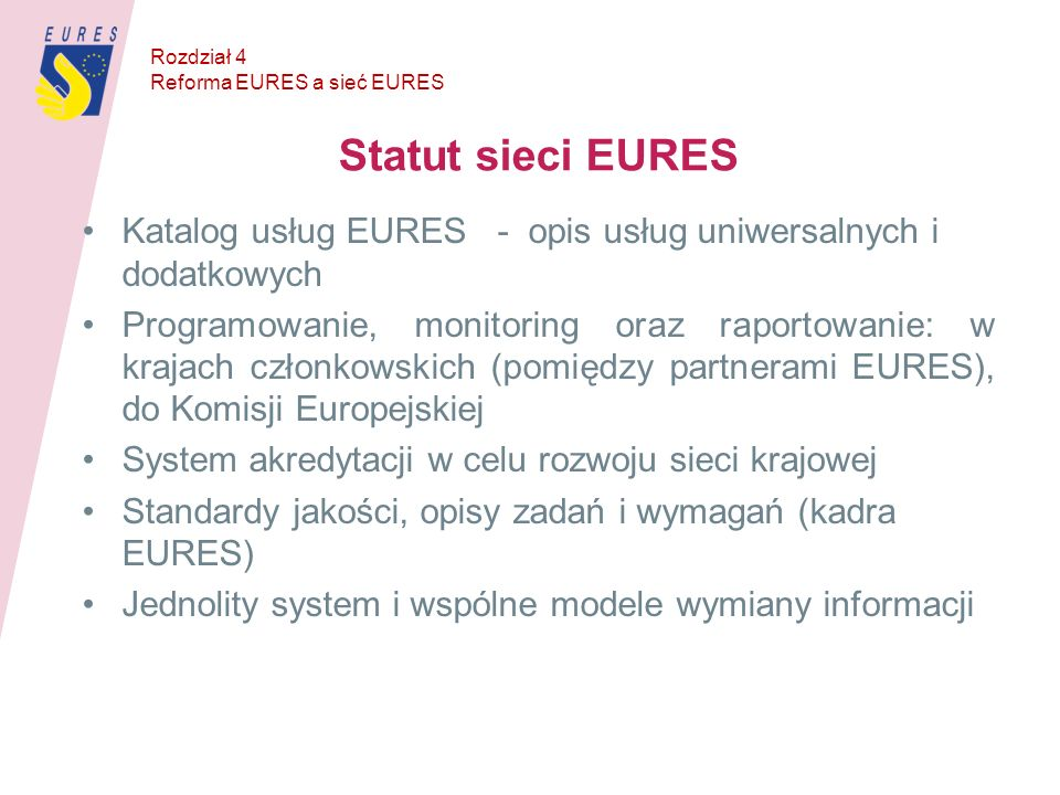 Rozdział 4 Reforma EURES a sieć EURES. Statut sieci EURES. Katalog usług EURES - opis usług uniwersalnych i dodatkowych.