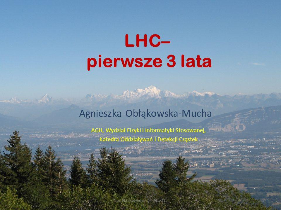 LHC– pierwsze 3 lata Agnieszka Obłąkowska-Mucha