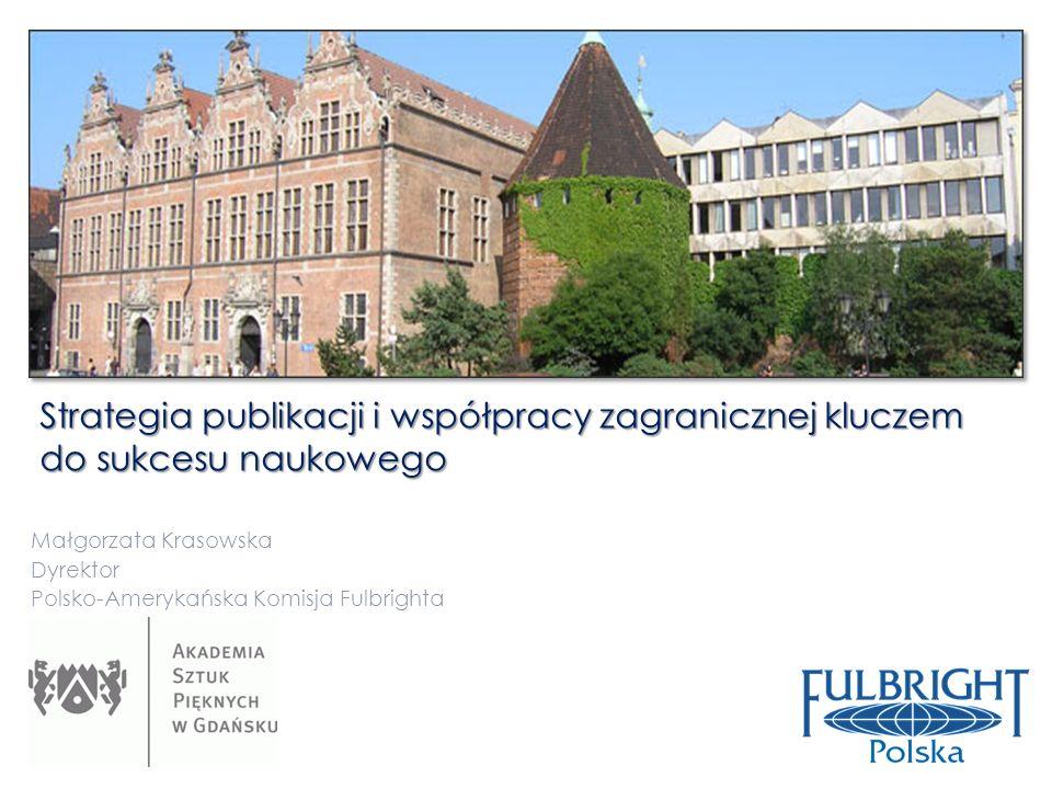Małgorzata Krasowska Dyrektor Polsko-Amerykańska Komisja Fulbrighta