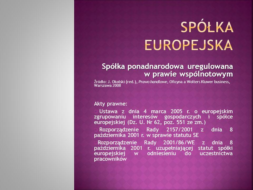 Spółka europejska Spółka ponadnarodowa uregulowana w prawie wspólnotowym.