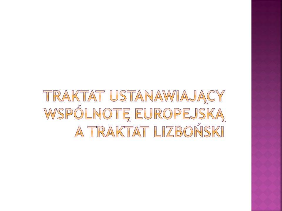 Traktat ustanawiający wspólnotę europejską a traktat lizboński