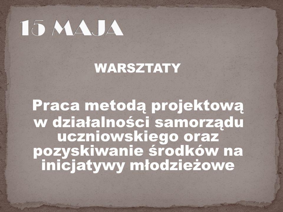 15 MAJA WARSZTATY.