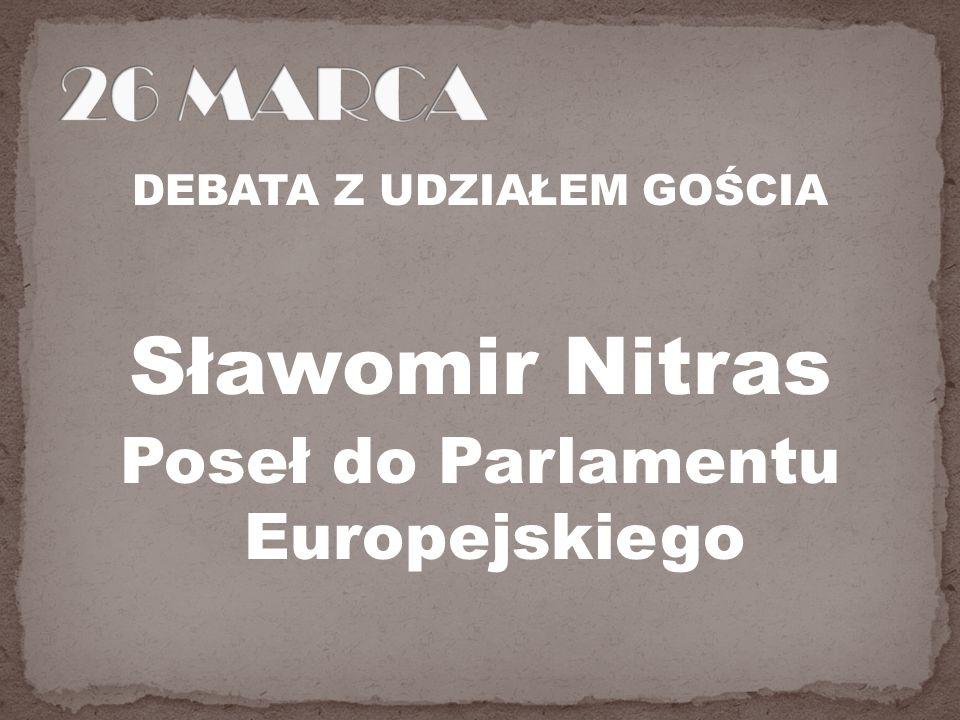DEBATA Z UDZIAŁEM GOŚCIA Poseł do Parlamentu Europejskiego