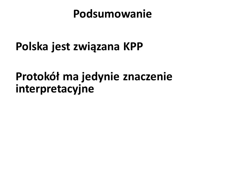 Polska jest związana KPP Protokół ma jedynie znaczenie interpretacyjne