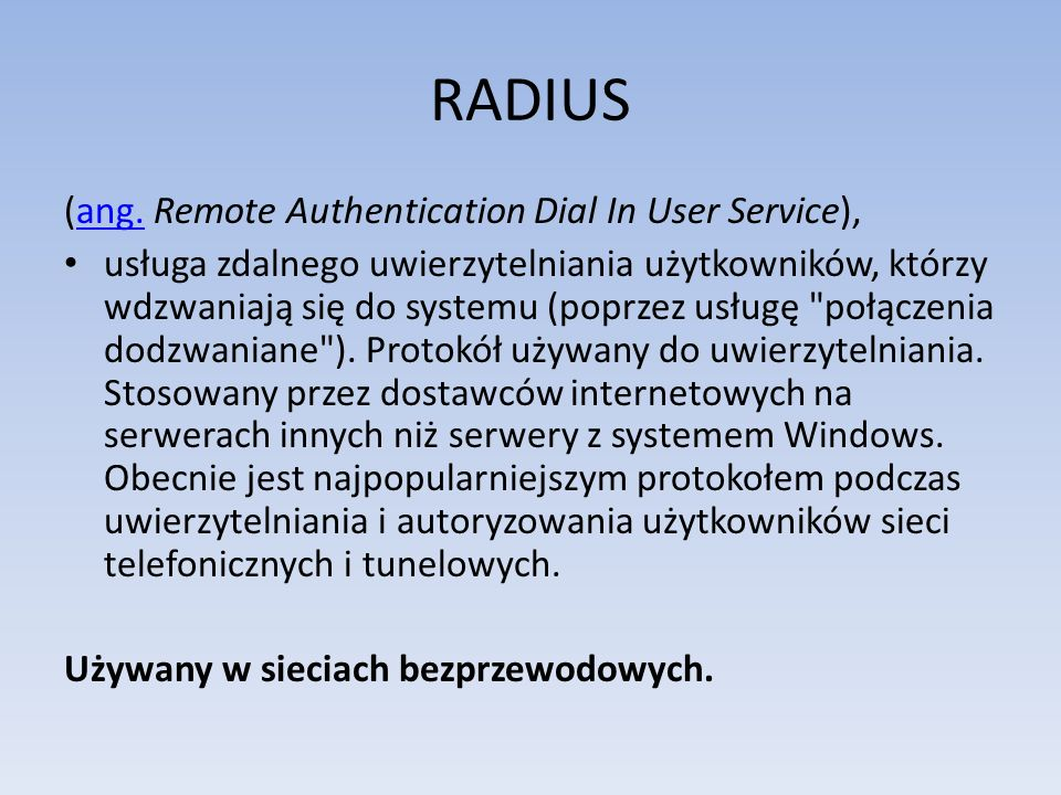 RADIUS (ang. Remote Authentication Dial In User Service),