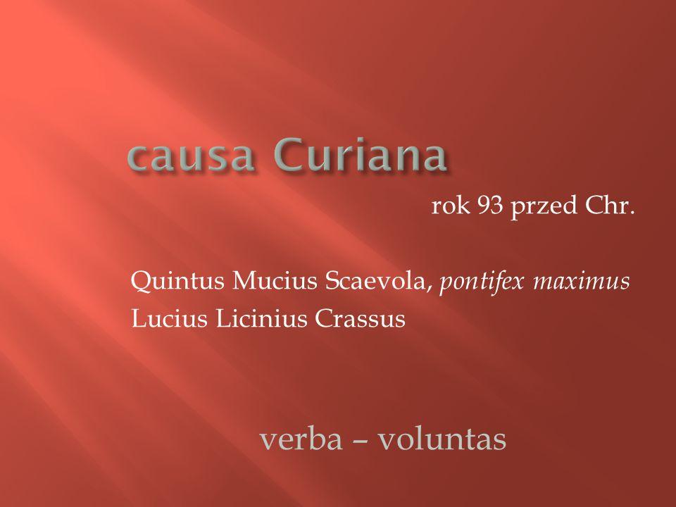 causa Curiana verba – voluntas rok 93 przed Chr.