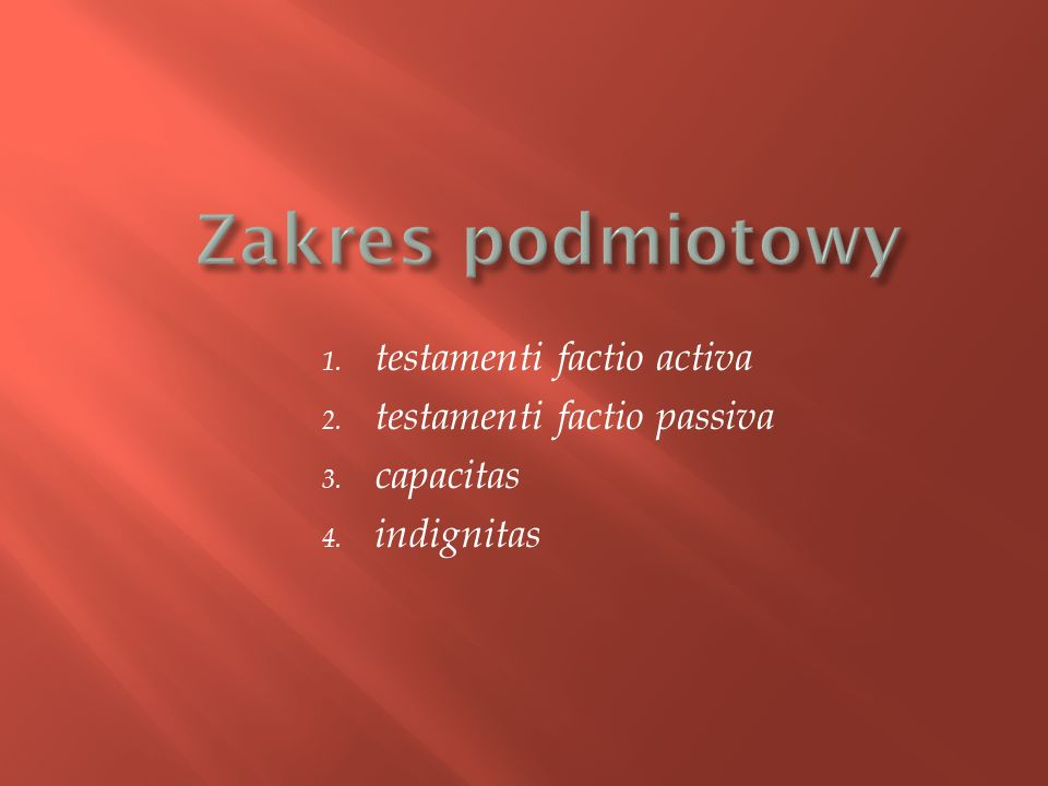 Zakres podmiotowy testamenti factio activa testamenti factio passiva