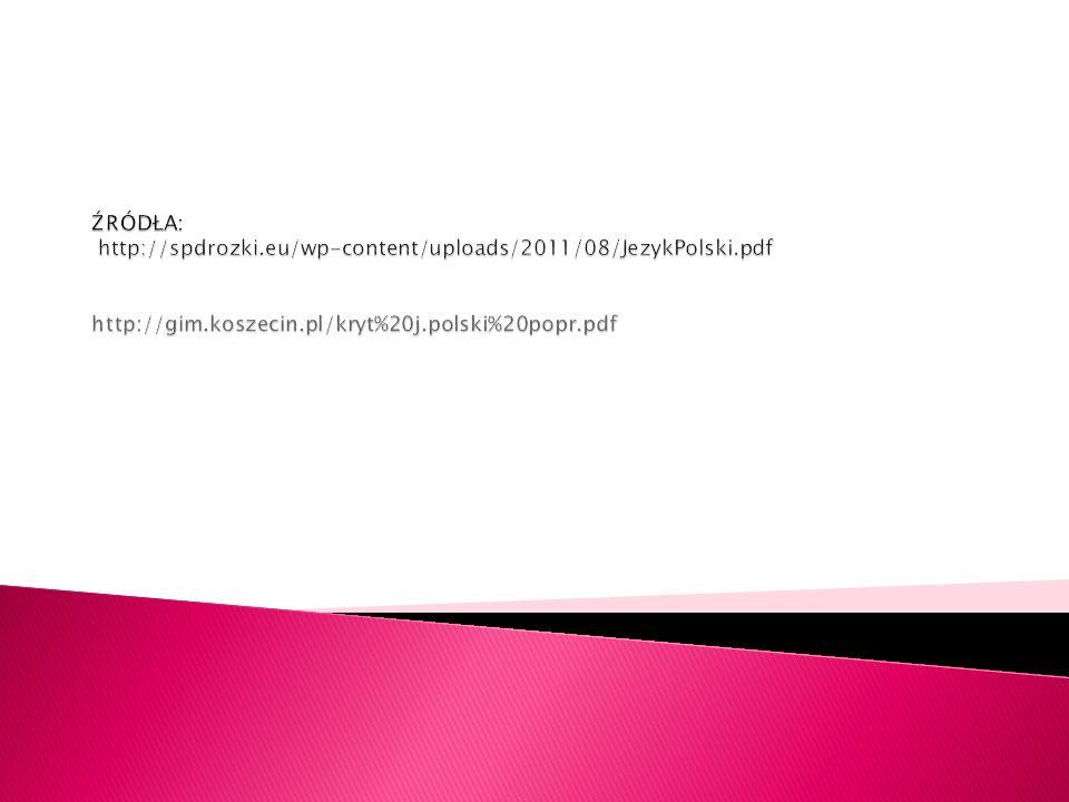 ŹRÓDŁA: http://spdrozki. eu/wp-content/uploads/2011/08/JezykPolski