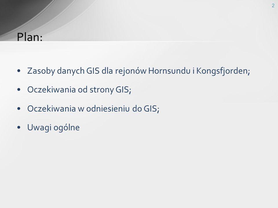 Plan: Zasoby danych GIS dla rejonów Hornsundu i Kongsfjorden;