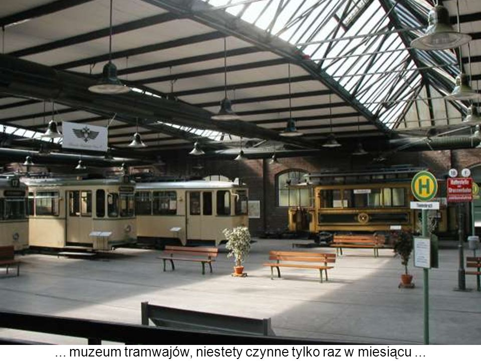 ... muzeum tramwajów, niestety czynne tylko raz w miesiącu ...