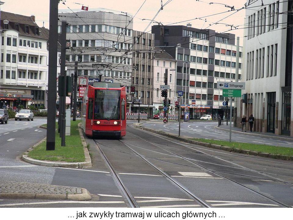 ... jak zwykły tramwaj w ulicach głównych ...