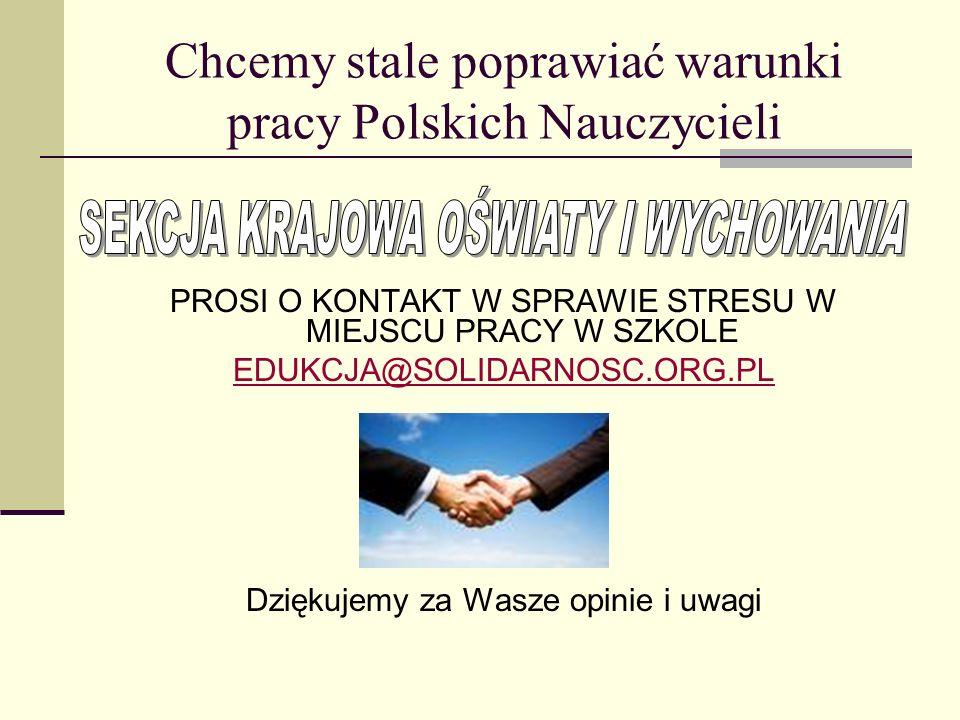 Chcemy stale poprawiać warunki pracy Polskich Nauczycieli