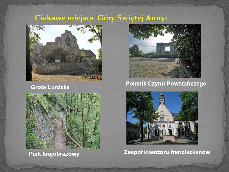 Ciekawe miejsca Góry Świętej Anny: