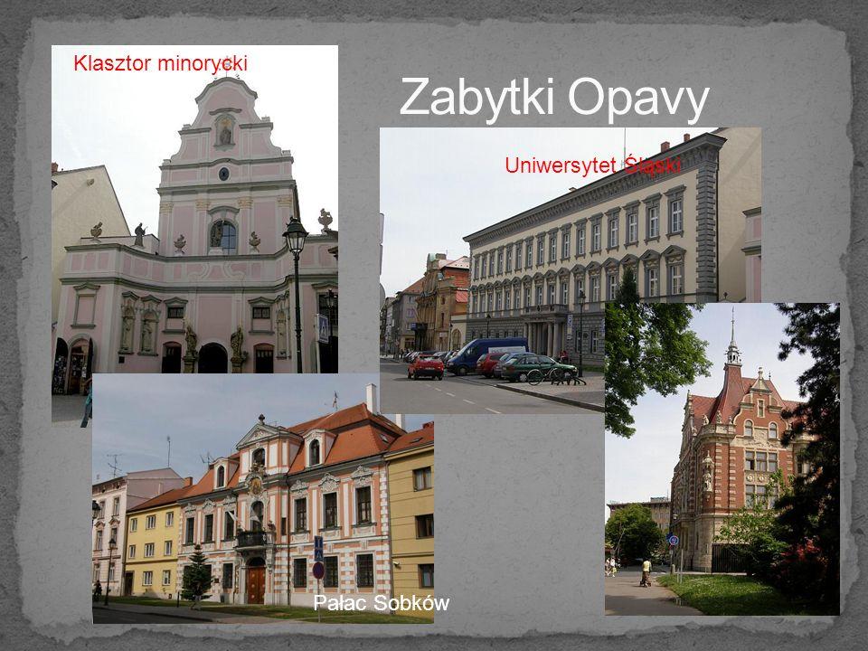 Zabytki Opavy Klasztor minorycki Uniwersytet Śląski Pałac Sobków