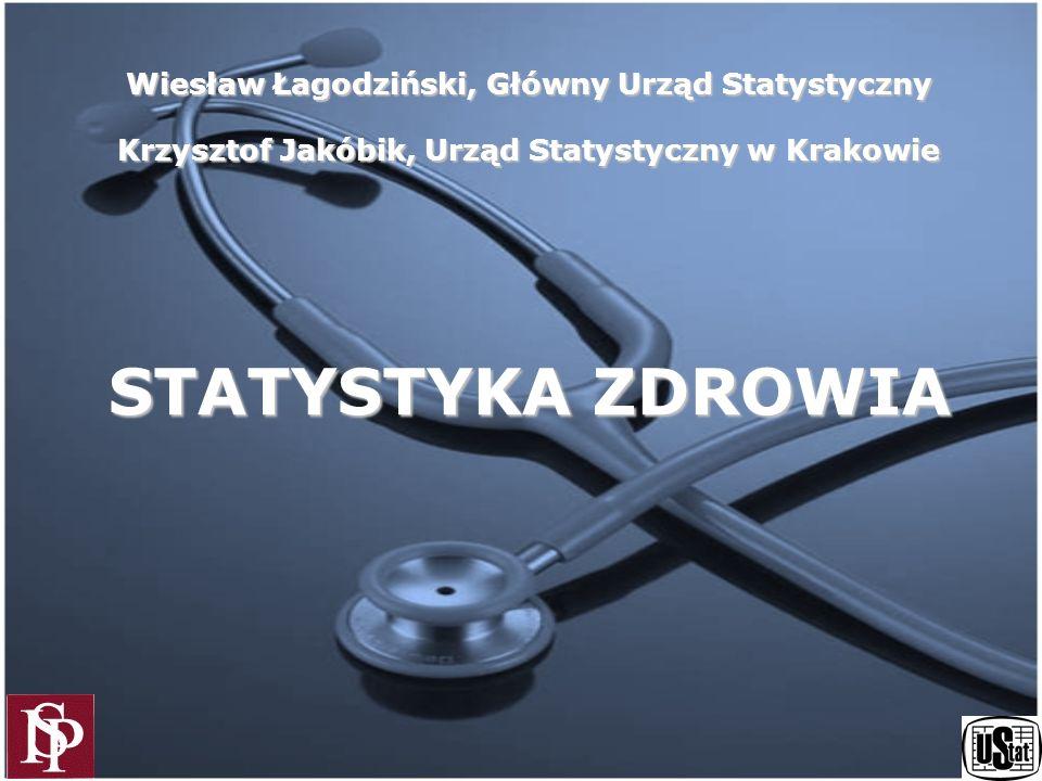STATYSTYKA ZDROWIA Wiesław Łagodziński, Główny Urząd Statystyczny